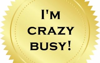 Badge of Honour - I'm crazy busy