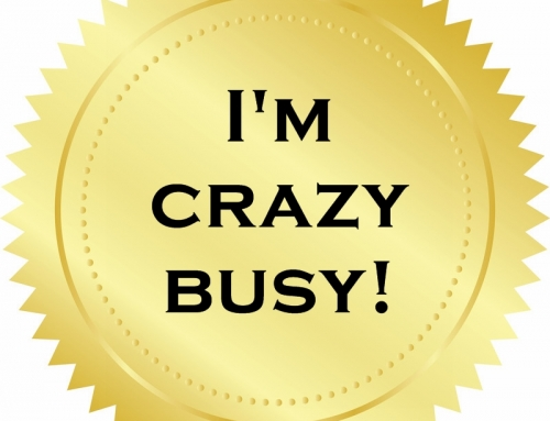 Stop Being Crazy Busy!