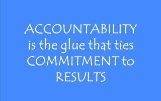 Accountability is the glue that ties commitment to results